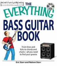 The Everything Bass Guitar Book: From lines and licks to chords and charts--all