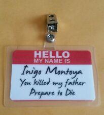 Princess Bride ID Badge- Inigo Montoya You killed my father  cosplay