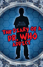 The Diary of a  Dr Who  Addict by Paul Magrs (Paperback) New Book