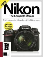 Nikon The Complete Manual 5Th Edition by Imagine Publishing