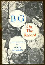 BG on the Record: A Bio-Discography of Benny Goodman-First Edition/DJ-1969