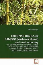 Ethiopian Highland Bamboo (yushania Alpina) And Rural Economy: The Contributi...