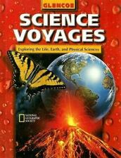 Glencoe Science Voyages: Exploring the Lfe, Earth, and Physical Sciences (Glenco