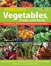 Homegrown Vegetables, Fruits & Herbs: A Bountiful, Healthful Garden-ExLibrary