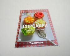 """TUPPERWARE Rezeptheft Rezeptbuch """"Cupcakes - geliebte Törtchen"""" NEU"""