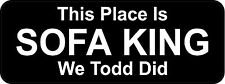 3 - This Place Is Sofa King We Todd Did B Oilfield Toolbox Helmet Sticker H210
