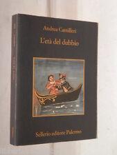 L ETA DEL DUBBIO Andrea Camilleri Sellerio La memoria 764 2008 libro romanzo di