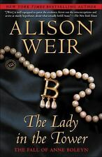 The Lady in the Tower : The Fall of Anne Boleyn by Alison Weir (2010, Paperback)
