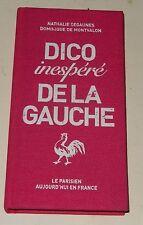 Livre DICO inespéré DE LA GAUCHE - Nathalie SEGAUNES Dominique DE MONTVALON 2007