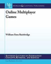 Online Multiplayer Games by William S. Bainbridge (2010, Paperback)