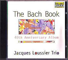 Jacques LOUSSIER: BACH BOOK 40th Anniversary Jesu, Joy of Man's Desiring CD