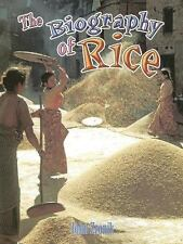 The Biography of Rice (How Did That Get Here?) by John Paul Zronik