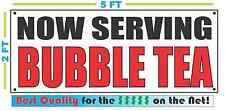 NOW SERVING BUBBLE TEA Banner Sign NEW Larger Size Best Price for The $$$$