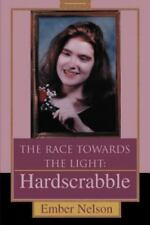 The Race Towards the Light : Hardscrabble by Ember Nelson (2004, Paperback)