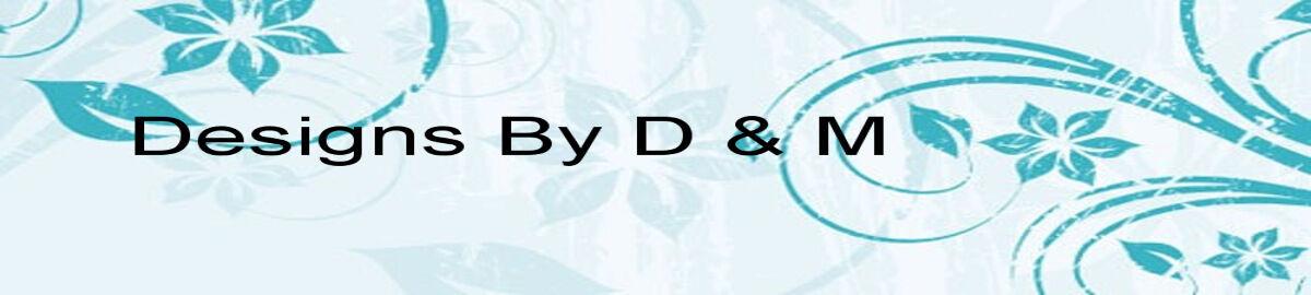 designsbyd&m