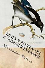 Lines Written on a Summer Evening : Poems of Alexander Wilson by Alexander...