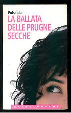 PULSATILLA LA BALLATA DELLE PRUGNE SECCHE CASTELVECCHI 2006 LE NAVI 33