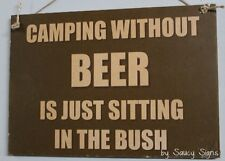 Beer and Camping Sign - Bush Caravan Country Fishing Camper Tent Hiking Swag