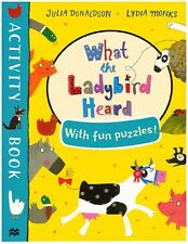 Julia Donaldson Activity Book: WHAT THE LADYBIRD HEARD ACTIVITY BOOK  (2017) NEW