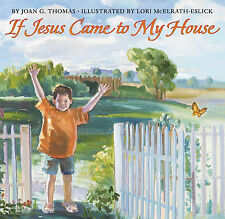 NEW If Jesus Came to My House by Joan G. Thomas