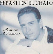"""7"""" 45 TOURS FRANCE SEBASTIEN EL CHATO """"A La Vie A L'amour / Ma Vie Sans Toi 1993"""