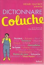 Dictionnaire Des Mots Et De La Vie De Coluche - Collectif