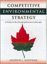 Competitive Environmental Strategy: A Guide To The Changing Business Landscape,