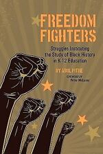Freedom Fighters : Struggles Instituting the Study of Black History in K-12...