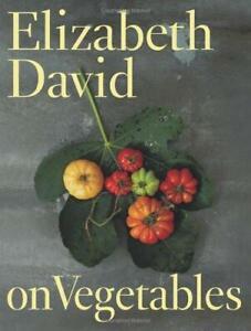 Elizabeth David on Vegetables, Elizabeth David, Good Condition Book, ISBN 978184