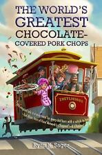 The World's Greatest Chocolate-Covered Pork Chops (Hardback or Cased Book)