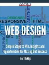 Web Design - Simple Steps to Win, Insights and Opportunities for Maxing Out Succ