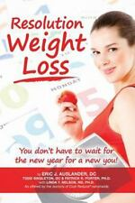 Resolution Weight Loss, You Don't Have to Wait for the New Year for a New...