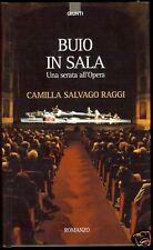 Camilla Salvago Raggi = BUIO IN SALA = 1A EDIZ. autogr.
