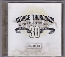 George Thorogood & The Destroyers - Greatest Hits 30 Years Of Rock - CD