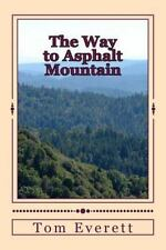 The Way to Asphalt Mountian by Tom Everett (2013, Paperback)
