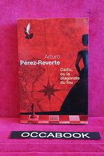 Cadix, ou la diagonale du fou - Arturo Pérez-Reverte