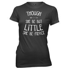 Though She Be Little She Be Fierce Womens Ladies T-Shirt