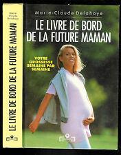 "Marie-Claude Delahaye : Le livre de bord de la future maman "" Marabout """