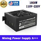 ATX 1800W Modular GPU Mining Power Supply 8 GPU Miner 110-240V PSU for ETH Rig