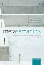 Metasemantics: New Essays on the Foundations of Meaning,