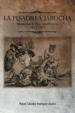 La Pesadilla Jarocha : Memorias de Panchito Viveros 1812-1829 by Miguel...