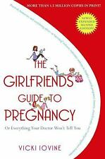 The Girlfriends' Guide to Pregnancy - Acceptable - Iovine, Vicki - Paperback