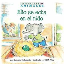 Travesuras de Animales (Animal Antics a to Z ®): Elio Se Echa en el Nido...