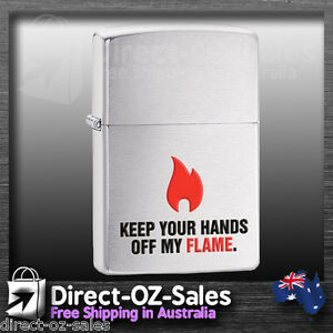 """Zippo Lighter """" Keep Your Hands Off My Flame"""" 28649 - Oz Seller - FREE POST!"""