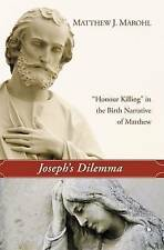 Joseph's Dilemma: Honour Killing in the Birth Narrative of Matthew by