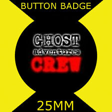 Ghost Adventures - GAC  - Cult TV - 25mm BUTTON BADGE
