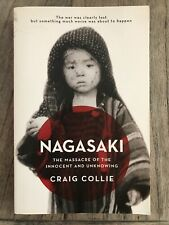 Nagasaki Paperback The Massacre Of The Innocent And Unknowing Craig Collie Japan