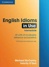 English Idioms in Use (In use series) by O'Dell, Felicity,McCarthy, Michael