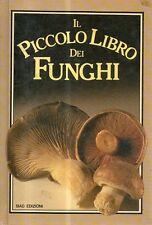 O11 Il piccolo libro dei funghi Rosamund Richardson Siad edizioni 1985