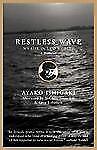 Restless Wave: My Life in Two Worlds: By Ishigaki, Ayako Tanaka